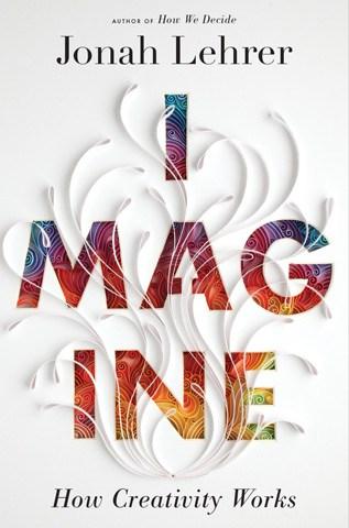 imagine_book by Jonah Lehrer, as seen on Art is Everywhere